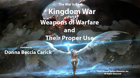 Kingdom War Part 4 - Weapons of Warfare and Their Proper Usage