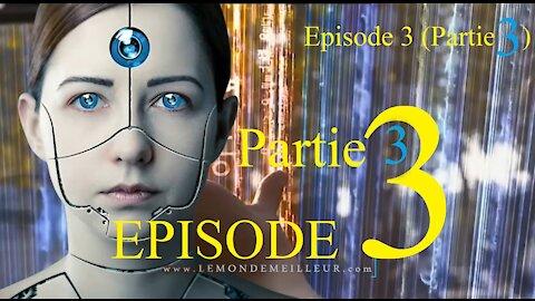 EPISODE 3 (Partie 3) : Est-ce la Bêtise qui détruira ce monde ?