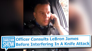 Officer Consults LeBron James Before Interfering In A Knife Attack