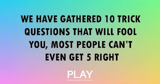 10 trick questions most people can't answer right!