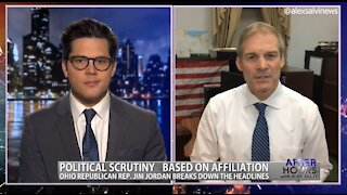 After Hours - OANN Double Standards with Rep. Jim Jordan