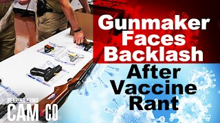 Gunmaker Faces Backlash After Vaccine Rant