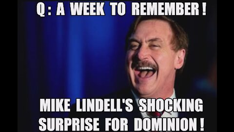 Mike Lindell Shocking Surprise for Dominion! Q: A Week to Remember! Deep State Hussein HRC DC PANIC!