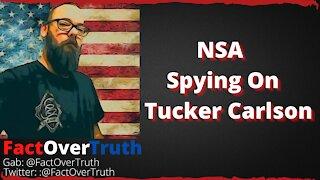 Tucker Carlson Alleges NSA Spying