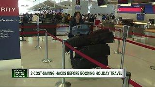3 cost-saving hacks before booking holiday travel