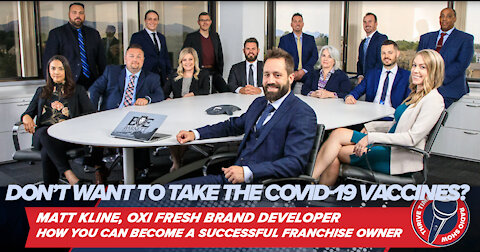 Is Your Workplace Requiring You to Take the COVID-19 Vaccines? Learn How to Own Your Own Franchise