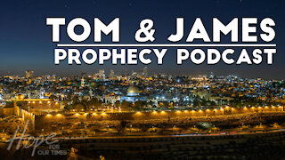 Tom and James   April 9th Prophecy Podcast