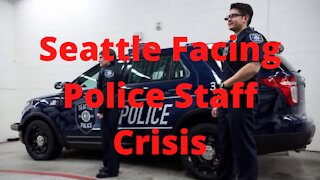 Seattle Facing Police Staffing Problems
