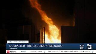 Mira Mesa Dumpster fire causes 'fire-nado'