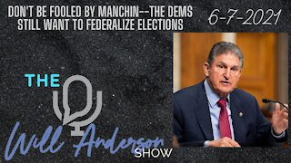 Don't Be Fooled By Manchin--The Dems Still Want To Federalize Elections