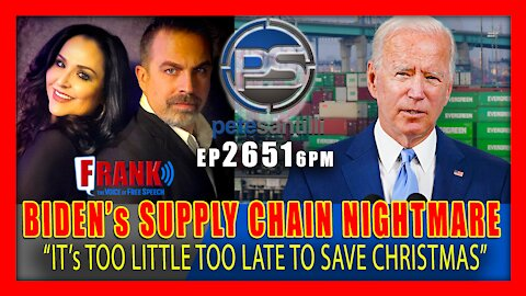 EP 2651 6PM BIDEN's SUPPLY CHAIN NIGHTMARE t's Too Little To Late To Save Christmas