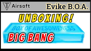 Unboxing Evike Box Of Awesomeness Airsoft Mystery Box Big Bang
