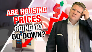 Are Home Prices Going to Go Down?