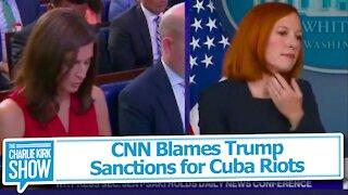 CNN Blames Trump Sanctions for Cuba Riots