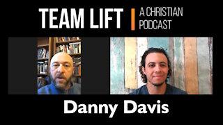 TEAM LIFT: A Christian Podcast (episode 05_Danny Davis)
