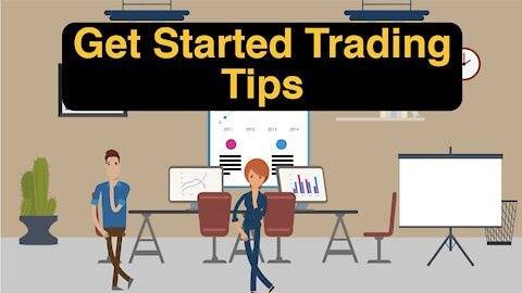How To Get Started Trading Tips