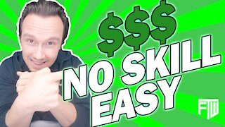 Make money online 2021 with no experience or skill.