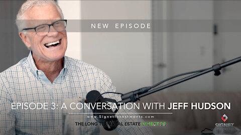 Jeff Hudson (Financier) on The Long Term Real Estate Investor | Full Episode