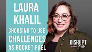 Disrupt Now Podcast Episode 53, Disrupt Now Podcast: Choosing to Use Challenges As Rocket Fuel