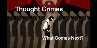 Thought Crimes, Fixed Elections, Massive Military US Buildup... Ending the Madness (1of2)