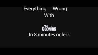 goonies everything wrong with the movie