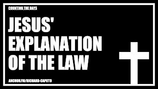 JESUS' Explanation of the Law