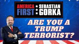 Are you a Trump terrorist? Sebastian Gorka on AMERICA First
