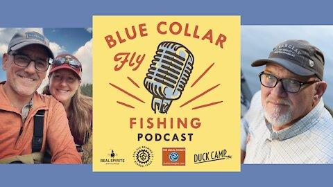 Blue Collar Fly Fishing Podcast-John and Jen Pelicano