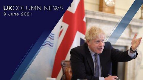 UK Column News - 9th June 2021