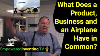 What Does a Product, Business and an Airplane Have in Common?