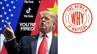 Trump Tells TikTok and WeChat, 'You're FIRED!' | Ep 594