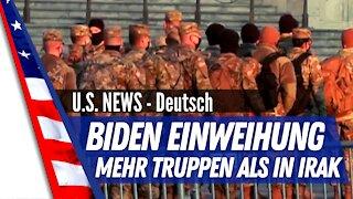 J. Biden Einweihungszeremonie deutsch. Mehr Sicherheitstruppen als in Irak & Afghanistan