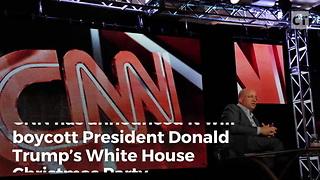 CNN Throws Tantrum, Boycotting WH Christmas Party