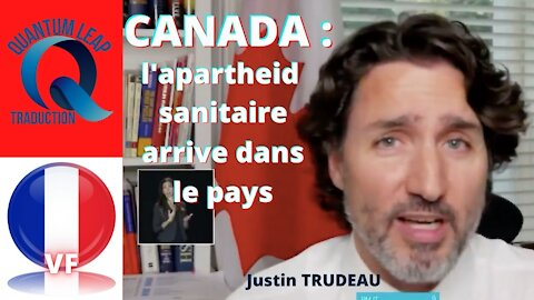 Trudeau confirme que l'apartheid sanitaire arrive au Canada.