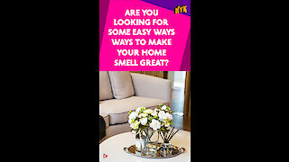Top 5 Ways To Make Your Home Smell Amazing!