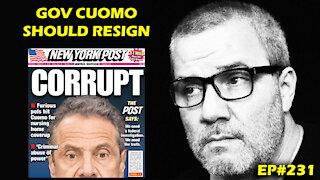 Gov Cuomo Needs To Resign EP#231