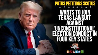 Trump Wants To Intervene In Texas Case Against 4 States!