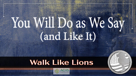 """""""You Will Do as We Say..."""" Walk Like Lions Christian Daily Devotion with Chappy May 11, 2021"""