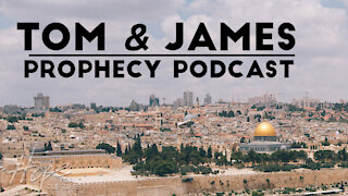 Tom and James   April 2nd Prophecy Podcast