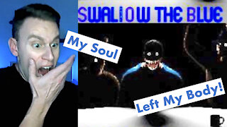 MY SOUL LEFT! - Swallow The Blue - Joshua Here!