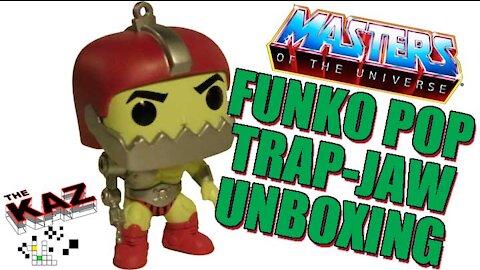 Trap Jaw Funko Pop Unboxing