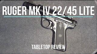 Ruger Mark IV 22/45 Lite Pistol Tabletop Review - Episode #202040