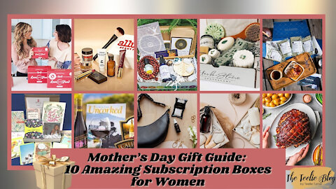 Teelie Turner | Mother's Day Gift Guide: 10 Amazing Subscription Boxes for Women