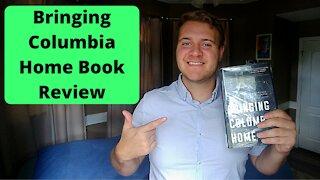 Bringing Columbia Home | Book Review