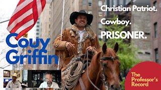 Couy Griffin: Christian Patriot. Cowboy. PRISONER.