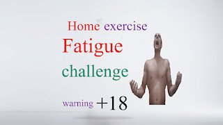 Fatigue challenge