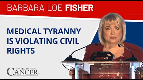 Is Medical Tyranny Trampling Our Civil Rights?   Barbara Loe Fischer