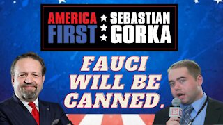 Fauci will be canned. Matt Boyle with Sebastian Gorka on AMERICA First