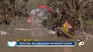 Trade deal includes $300M for sewage cleanup