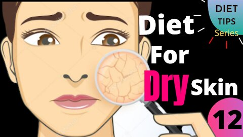 Healthy Diet For Dry Skin- how to take care of dry skin at home   10 Best Foods